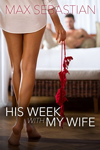 His-Week-With-My-Wife-A-cheating-wife-turns-hotwife