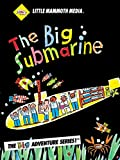 The BIG Submarine
