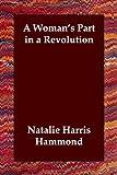 Womans Part in A Revolution, Natalie Harris Hammond, 1847025455