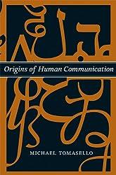 Origins of Human Communication (Bradford Books)