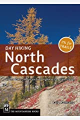 Day Hiking North Cascades: Mount Baker, Mountain Loop Highway, San Juan Islands Paperback