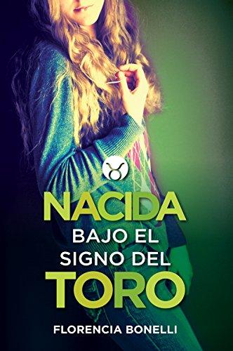 Nacida bajo el signo del Toro (Spanish Edition) by [Bonelli, Florencia]