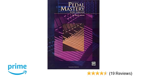 Pedal Mastery: For Organ: Joyce Jones: 0029156220407: Amazon com: Books