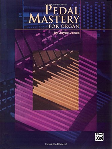 Pedal Mastery: For Organ