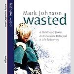 Wasted | Mark Johnson