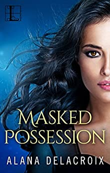 Masked Possession (The Masked Arcana Series) by [Delacroix, Alana]