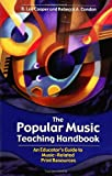 The Popular Music Teaching Handbook, , 1591580390