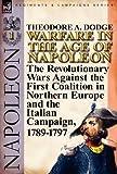 Warfare in the Age of Napoleon-Volume, Theodore A. Dodge, 0857065971