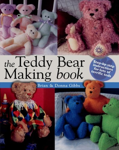 the-teddy-bear-making-book-step-by-step-instuctions-for-lots-of-terrific-teds