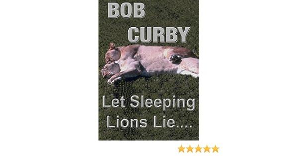 Let Sleeping Lions Lie Bob Curby Amazon