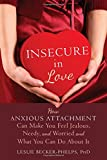 Has your romantic partner called you clingy, insecure, desperate, or jealous? No one wants to admit that they possess these qualities; but if you find yourself constantly on the alert, anxious, or worried when it comes to your significant other, ...
