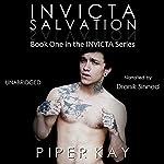 Invicta: Salvation: The Invicta Series, Book 1 | Piper Kay