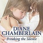 Breaking the Silence | Diane Chamberlain