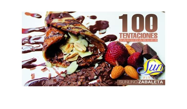 100 Tentaciones Saludables: SUNLING ZABALETA: 7595962000012: Amazon ...