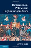 Dimensions of Politics and English Jurisprudence, Sean Coyle, 0521196590