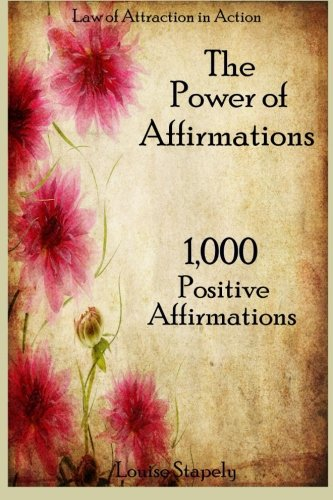 The Power of Affirmations  1000 Positive Affirmations Law of Attraction in Action Volume 2