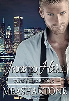 Indebted Heart (Windy City Book 3) by [Stone, Measha]