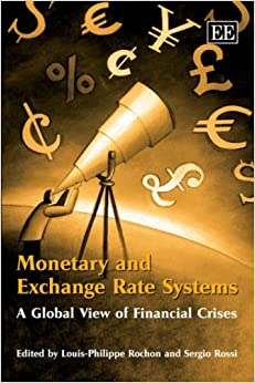 Book Monetary And Exchange Rate Systems: A Global View of Financial Crises