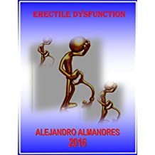 Erectile Dysfunction: A must have Consumer Guide