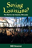 Saving Louisiana?, Bill Streever, 1578063485