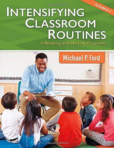Intensifying Classroom Routines in Reading and Writing Programs (Maupin House) (Capstone Professional: Maupin House)