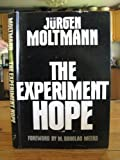The Experiment Hope, Jurgen Moltmann, 0800604075