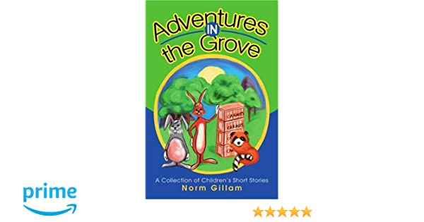 Adventures in the Grove: A Collection of Childrens Short Stories