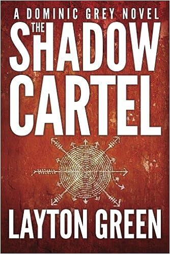 The Shadow Cartel (Dominic Grey): Amazon.es: Layton Green ...
