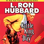 Cattle King for a Day | L. Ron Hubbard