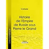 Histoire de l'Empire de Russie sous Pierre le Grand (French Edition)