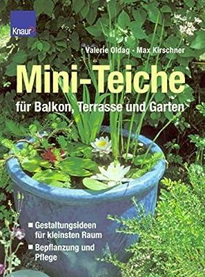Miniteiche Für Balkon Terrasse Und Garten Amazonde Oldag Bücher