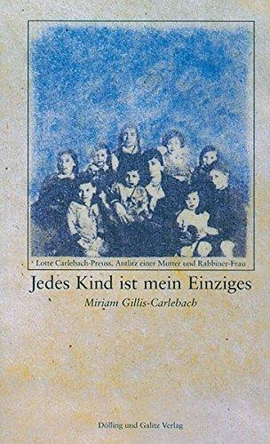 Jedes Kind ist mein Einziges. Lotte Carlebach-Preuss. Antlitz einer Mutter und Rabbiner-Frau