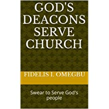 God's Deacons Serve Church: Swear to Serve God's people (Apostles of Jesus Christ Book 4)