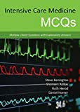 Intensive Care Medicine Mcqs: Multiple Choice Questions With Explanatory Answers