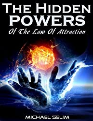 The Hidden Powers of The Law of Attraction