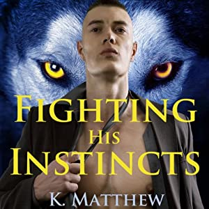 Fighting His Instincts Audiobook