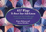 611 Ways to Boost Your Self-Esteem, Bryan Robinson and Jamey McCullers, 1558742972