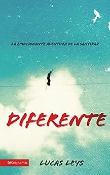 Diferente: La emocionante aventura de la santidad (Especialidades Juveniles) (Spanish Edition) by [Leys, Lucas]