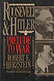 img - for Roosevelt and Hitler: Prelude to War book / textbook / text book