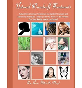 [ Natural Dandruff Treatments- Natural Non-Chemical Treatments for Dandruff Psoriasis and Seborrheic Dermatitis: Natural Non-Chemical Treatments for Dan by Floyd, Rene' Michelle ( Author ) May-2012 Paperback ]