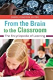 img - for From the Brain to the Classroom: The Encyclopedia of Learning book / textbook / text book