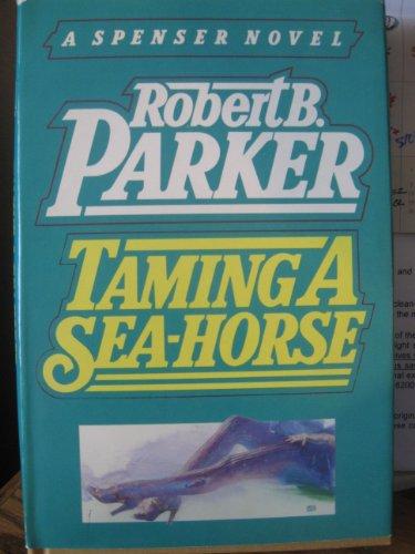 Taming A Sea-Horse, a Spencer Novel