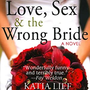 Love, Sex & the Wrong Bride Audiobook