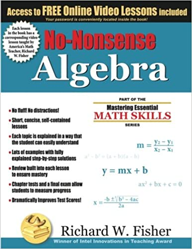 No nonsense algebra part of the mastering essential math skills no nonsense algebra part of the mastering essential math skills series richard w fisher 9780984362998 amazon books fandeluxe Image collections