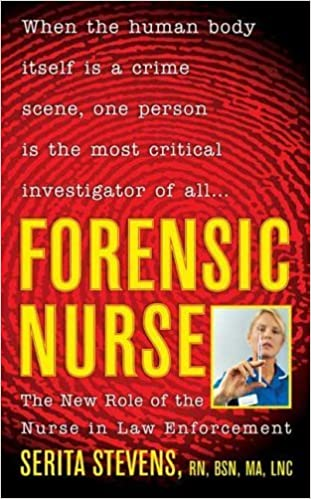 Forensic Nurse The New Role Of The Nurse In Law Enforcement By Serita Stevens 2006 08 01 Serita Stevens Amazon Com Books