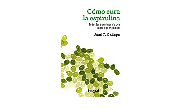 Cómo cura la espirulina (SALUD) (Spanish Edition) - Kindle edition by José T. Gállego. Health, Fitness & Dieting Kindle eBooks @ Amazon.com.