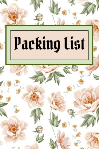 Packing List: Packing List To do List Checklist Trip Planner Vacation Planning Adviser Itinerary Travel Diary Planner Organizer Budget Expenses Notes ... inches 98 Pages (Flowers Cover5) (Volume 9)