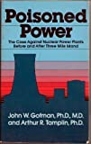 Poisoned Power: The Case Against Nuclear Power Before and After Three Mile Island