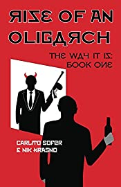 Rise of an Oligarch: The Way It Is
