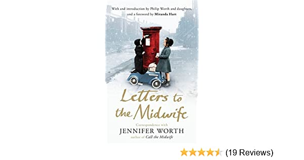 letters to the midwife worth jennifer